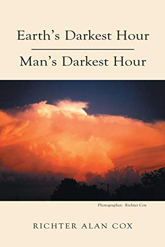 Earth's Darkest Hour - Man's Darkest Hour
