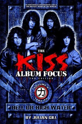 The Kiss Album Focus, Vol. 2: Hell or High Water, 1983-96: Gill, Julian