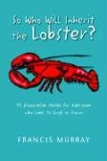 9781599264363: So Who Will Inherit the Lobster?