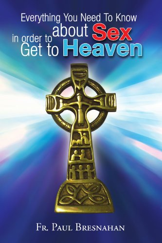 9781599265582: Everything You Need To Know about Sex in order to Get to Heaven