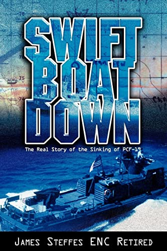 9781599266121: Swift Boat Down: The Real Story of the Sinking of PCF-19