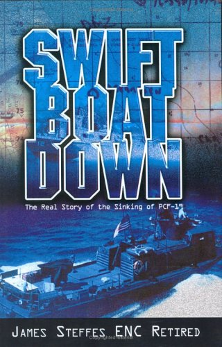 9781599266138: Swift Boat Down: The Real Story of the Sinking of Pcf-19