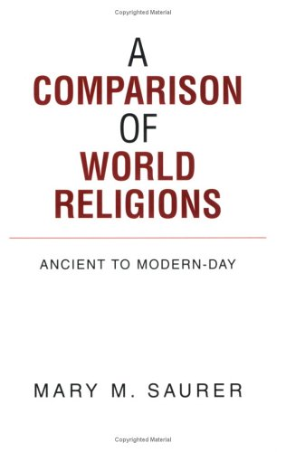 9781599266558: A COMPARISON OF WORLD RELIGIONS: Ancient to Modern-Day