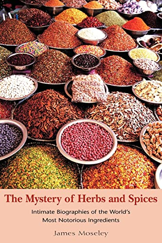 The Mystery of Herbs and Spices: Scandalous, Romantic and Intimate Biographies of the World's ...