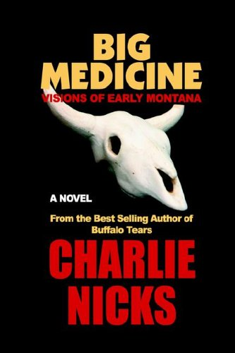 9781599268880: Big Medicine: Visions of Early Montana