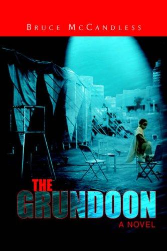 The Grundoon: Bruce Iii McCandless