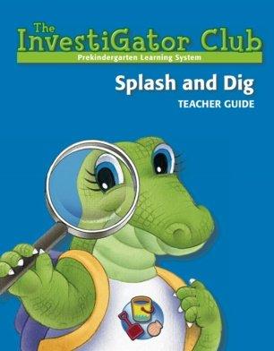 9781599271453: The InvestiGator Club Prekindergarten Learning System - Splash and Dig - Teacher's Guide