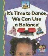 It's Time to Dance, We Can Use a Balance! (Science Made Simple): Doudna, Kelly