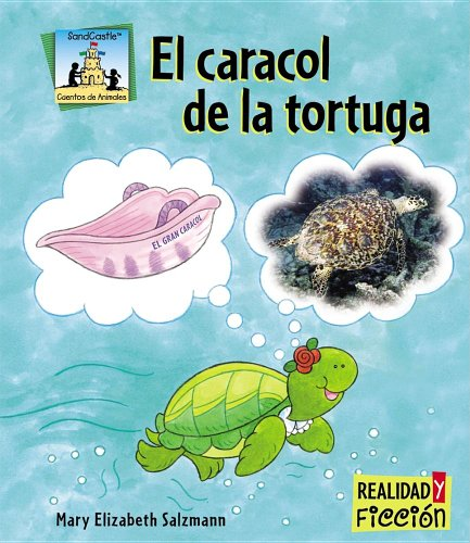 El Caracol De La Tortuga / Turtle Shells (Cuentos De Animales / Animal Stories) (Spanish Edition) (1599286572) by Salzmann, Mary Elizabeth