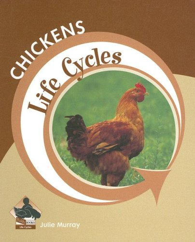 Chickens (Life Cycles): Murray, Julie