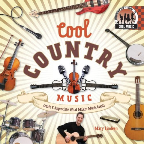 9781599289700: Cool Country Music: Create & Appreciate What Makes Music Great! (Cool Music)