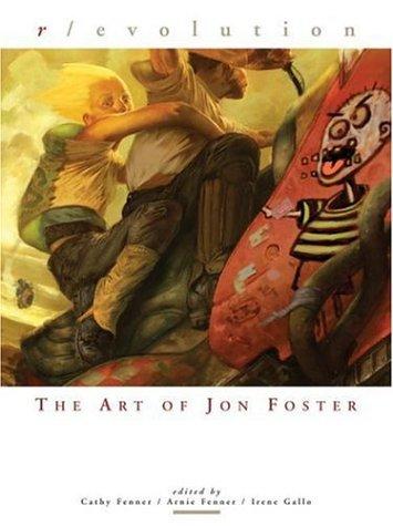 R/evolution: The Art of Jon Foster: Fenner, Arnie