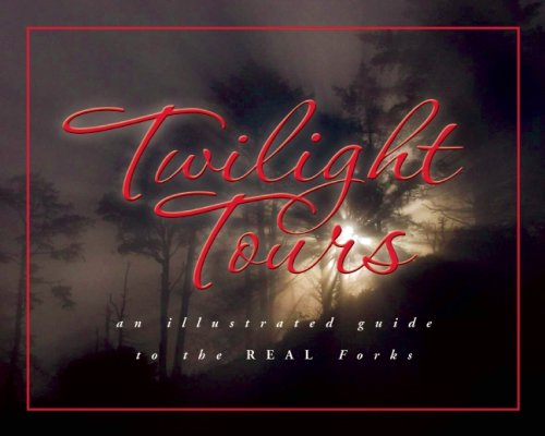 9781599290362: Twilight Tours: An Illustrated Guide to the Real Forks