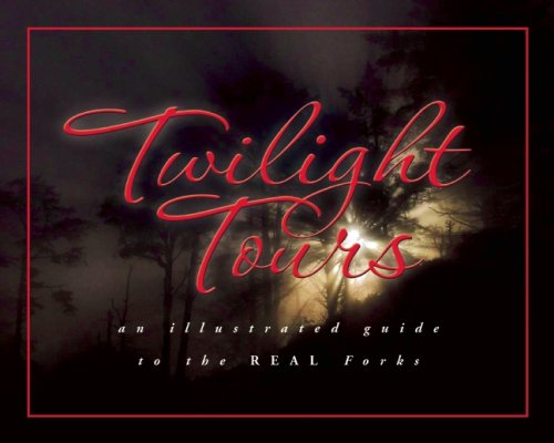 9781599290379: Twilight Tours: An Illustrated Guide to the Real Forks