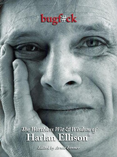 9781599290614: Bugf#ck: The Worthless Wit and Wisdom of Harlan Ellison