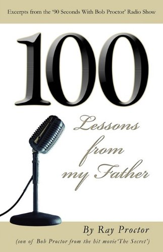 100 Lessons from my Father: Proctor, Ray