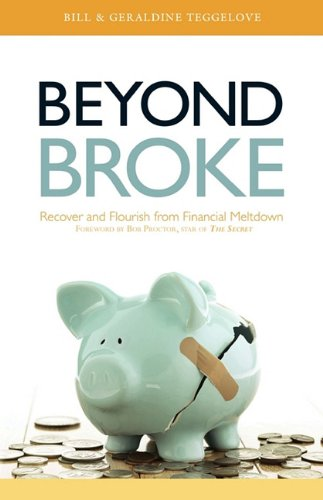 9781599303208: Beyond Broke: Recover and Flourish From Financial Meltdown