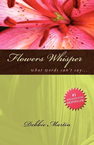 Flowers Whisper: Debbie Martin