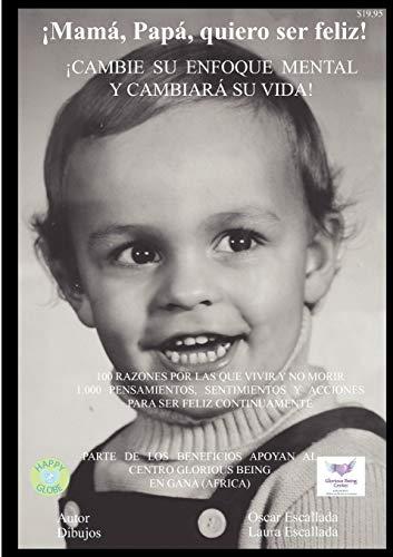 Mamá, papá, quiero ser feliz! (Spanish Edition): Oscar Escallada
