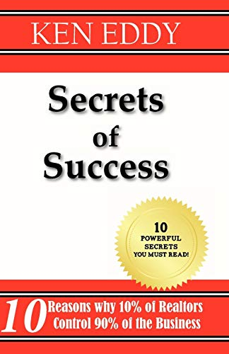 9781599304175: Secrets of Success: 10 Reasons Why 10% of Realtors Control 90% of the Business