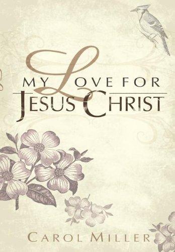 9781599320076: My Love for Jesus Christ