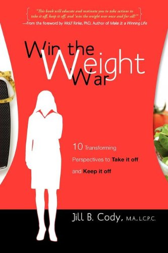 9781599320519: Win the Weight War: 10 Transforming Perspectives to Take It Off and Keep It Off