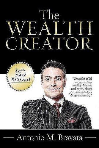 The Wealth Creator: Antonio M Bravata