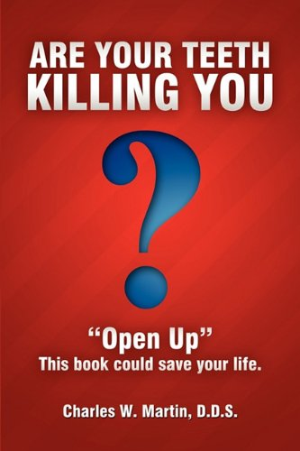 9781599321790: Are Your Teeth Killing You: