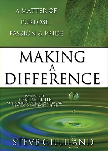 9781599322605: Making A Difference: A Matter Of Purpose, Passion & Pride