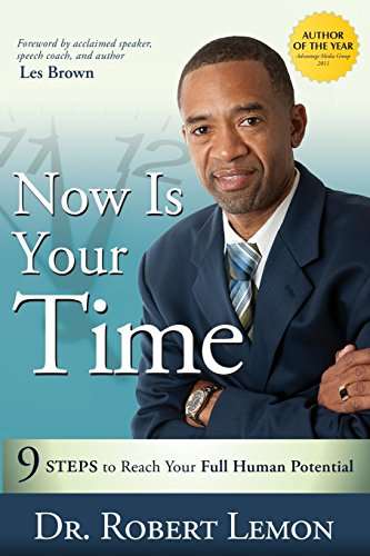 9781599322759: Now Is Your Time: 9 Steps to Reach Your Full Human Potential