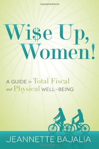 Wi$e Up, Women!: A Guide to Total: Bajalia, Jeannette