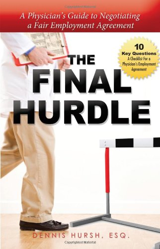 9781599323138: The Final Hurdle: A Physician's Guide to Negotiating a Fair Employment Agreement
