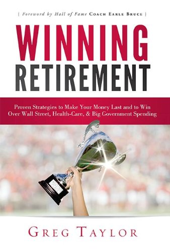 9781599323374: Winning Retirement: Proven Strategies to Make Your Money Last and to Win Over Wall Street, Health-Care & Big Government Spending