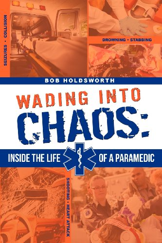 9781599323565: Wading Into Chaos: Inside the Life Of A Paramedic