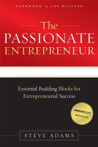 9781599323589: The Passionate Entrepreneur: Essential Building Blocks for Entrepreneurial Success
