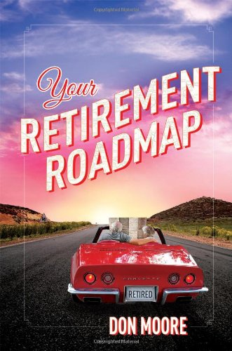 Your Retirement Roadmap: Moore, Don
