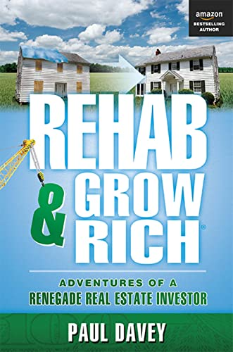 9781599323916: REHAB & GROW RICH: Adventures Of A Renegade Real Estate Investor