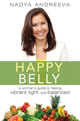 9781599324173: Happy Belly: A Woman's Guide to Feeling Vibrant, Light, and Balanced