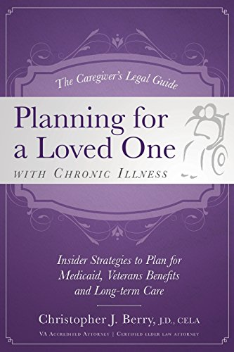 The Caregiver's Legal Guide Planning for a Loved One With Chronic Illness: Inside Strategies ...