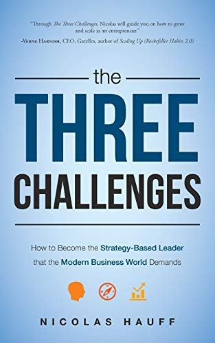 9781599324906: The Three Challenges: Your Model for Personal Growth as an Entrepreneur
