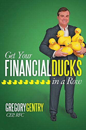 Get Your Financial Ducks in a Row: Gentry, Gregory