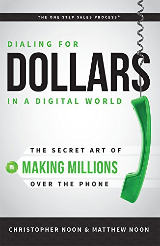 9781599325200: Dialing For Dollars In A Digital World: The Secret Art of Making Millions Over The Phone