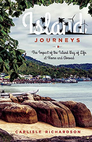 9781599326122: Island Journeys: The Impact of the Island Way of Life at Home and Abroad