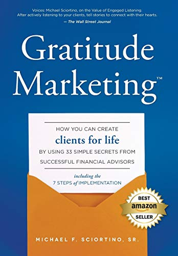 9781599326191: Gratitude Marketing: How You Can Create Clients For Life By Using 33 Simple Secrets From Successful Financial Advisors