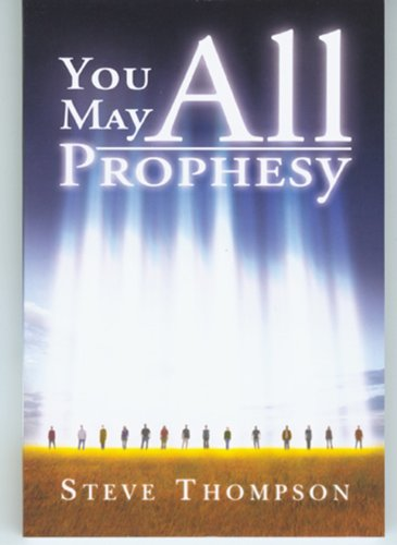You May All Prophesy: Steve Thompson