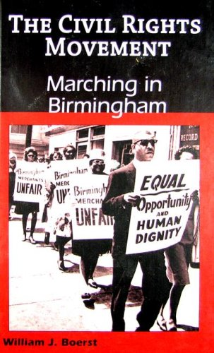 Marching in Birmingham (The Civil Rights Movement): William J. Boerst