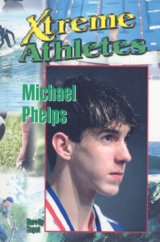9781599350776: Michael Phelps (Xtreme Athletes)
