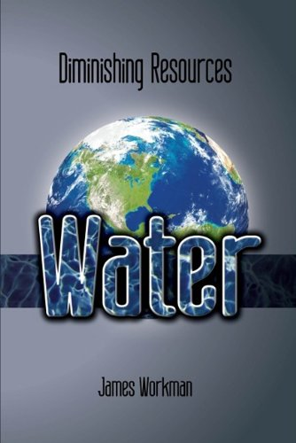 Water (Diminishing Resources): Workman, James G.