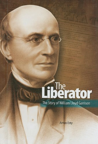 9781599351377: The Liberator: the Story of William Lloyd Garrison (Civil Rights Leaders)
