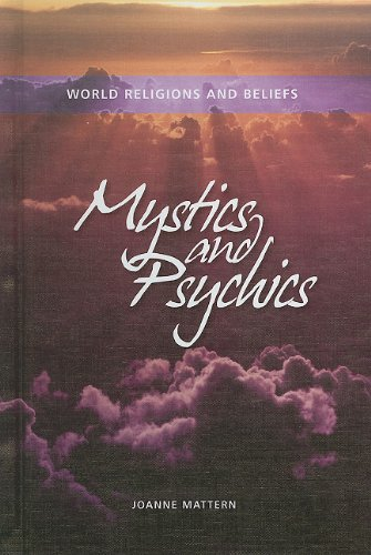 Mystics and Psychics (World Religions and Beliefs) - Mattern, Joanne